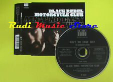 CD Singolo BLACK REBEL MOTORCYCLE CLUB Ain't no easy way 2005 no lp mc dvd (S11)