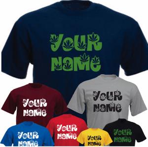 Your Name Marijuana Pot Font Personalised New Funny Gift Birthday T-shirt
