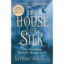 The House of Silk: The Bestselling Sherlock Holmes Novel by Anthony Horowitz (Pa