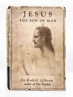 Jesus Son of Man - FIRST EDITION / 1ST PRINTING + ORIGINAL DJ - Gibran 1928