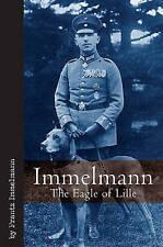 Immelmann: The Eagle of Lille by Frantz Immelmann (Hardback, 2009)