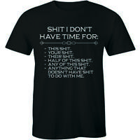 I Don't Have Time Funny Quote Humor Sarcastic Slogan Gift Tee Men's T-shirt