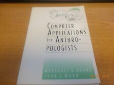 Computer Applications for Anthropologists by John J. Wood; Margaret S. Boone