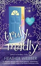 Truly, Madly: A Lucy Valentine Novel Webber, Heather Mass Market Paperback