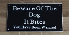 Beware Of The Dog It Bites Sign