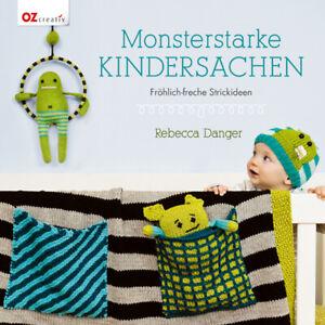 Monsterstarke Kindersachen * Fröhlich-freche Strickideen * OZ Verlag