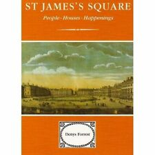 St James's Square: People, Houses, Happenings by Denys Forrest (Hardback, 2001)
