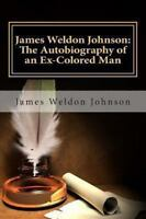 NEW James Weldon Johnson: The Autobiography of an Ex-Colored Man by James Weldon