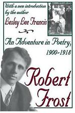 Robert Frost: An Adventure in Poetry, 1900-1918 by Lesley Lee Francis (Paperback, 2004)