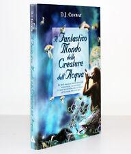 IL FANTASTICO MONDO DELLE CREATURE DELL'ACQUA (D.J. CONWAY) ARMENIA 8834418948