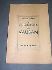 Histoire fortifications Gérard Walter la vie glorieuse de Vauban 1930