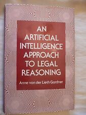 An Artificial Intelligence Approach to Legal Reasoning Anne Lieth Gardner 1st Ed