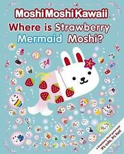 MoshiMoshiKawaii Where Is Strawberry Mermaid Moshi?, MoshiMoshiKawaii