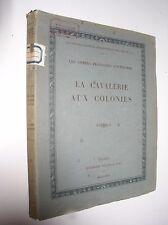 CAPITAINE BECHU - LA CAVALERIE AUX COLONIES - 1931