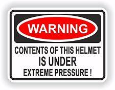 Contents of this Helmet Under Extreme Pressure Warning Sticker for Helmet