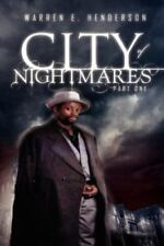City of Nightmares Part One by Warren E. Henderson (2013, Paperback)