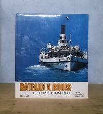 MARINE LACS NAVIGATION FLUVIALE BATEAUX A ROUES D'EUROPE ET D'AMERIQUE (ILL.).