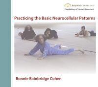 Practicing the Basic Neurocellular Patterns by Bonnie Bainbridge Cohen (DVD)