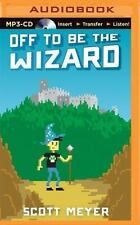 Magic 2. 0: Off to Be the Wizard 1 by Scott Meyer (2015, MP3 CD, Unabridged)