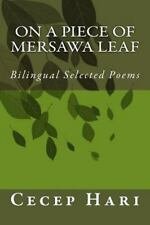 On a Piece of Mersawa Leaf : Bilingual Selected Poems by Cecep Hari (2013,...