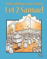 Etudes Bibliques Pour Enfants : 1 and 2 Samuel (Fran�ais) by Enfants Priorite...