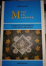 MESI MITI MYSTERIA L'ALMANACCO ESOTERICO: LUNE,SANTI,ARCHETIPI AUT.GUIDO ARALDO