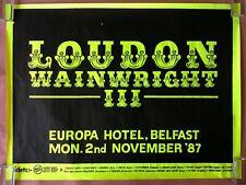 LOUDON WAINWRIGHT III Europa Hotel BELFAST Northern Ireland 1987 CONCERT POSTER