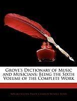 Grove'S Dizionario della musica e musicisti: è il sesto volume della complemen