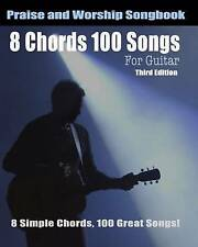 8 Chords 100 Songs Worship Guitar Songbook: 8 Simple Chords, 100 Great Songs - T