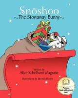 Snoshoo the Stowaway Bunny, Paperback by Magrane, Alice Schellhorn, Brand New...