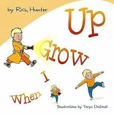 When I Grow Up by Rich Hunter (2014, Paperback)