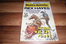 REX HAYES WESTERN-BESTSELLER # 134 -- STIRB wie ein MANN // 1.7.1975