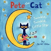 Pete the Cat: Twinkle, Twinkle, Little Star by James Dean (2014, Hardcover)