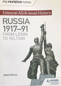My Revision Notes: Edexcel AS/A-level History: Russia 1917-91: Lenin to Yeltsin
