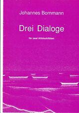 J.Bornmann: Drei Dialoge für zwei Altblockflöten.