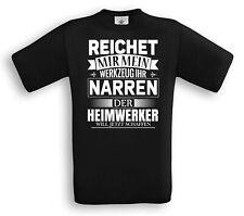 HEIMWERKER I Reicht mir mein Werkzeug ihr NARREN T-Shirt Beruf Job Handwerk Fun