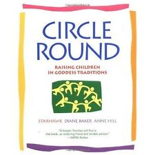 Circle Round: Raising Children in the Goddess Tradition by etc., Starhawk | Pape