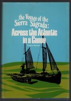 The Voyage of the Sierra Sagrada: Across the Atlantic in a Canoe SIGNED FIRST ED
