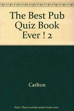 The Best Pub Quiz Book Ever ! 2, Carlton, Very Good Book
