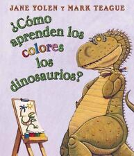 Como aprenden los colores los dinosaurios?: (Spanish language edition of How Do