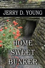 Young, Jerry D .. Home Sweet Bunker