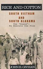 Rice and Cotton: South Vietnam and South Alabama, Givhan, John B., Good Book