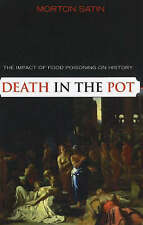 NEW Death in the Pot: The Impact of Food Poisoning on History by Morton Satin