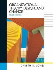 Organizational Theory, Design, and Change, Fourth Edition