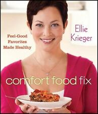 Comfort Food Fix: Feel-Good Favorites Made Healthy by Krieger, Ellie , Hardcover