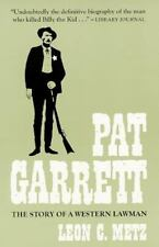 Pat Garrett : Story of a Western Lawman by Leon C. Metz 1983 Softcover like new