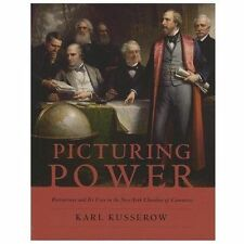 Picturing Power : Portraiture and Its Uses in the New York Chamber of...
