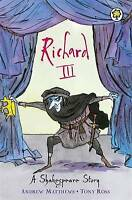 Richard 111 : Shakespeare Stories :, Andrew Matthews , Acceptable, FAST Delivery