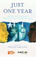 Just One Year By Timothy Radcliffe