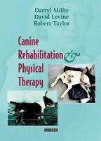 Canine Rehabilitation And Physical Therapy by Darryl Millis Diplomate CCRP